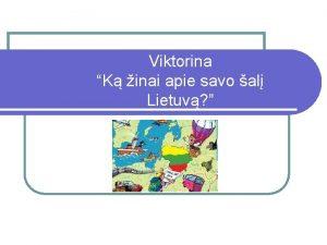 Viktorina K inai apie savo al Lietuv TAISYKLS