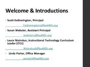 Welcome Introductions Scott Hetherington Principal hetheringtonsbsd 405 org