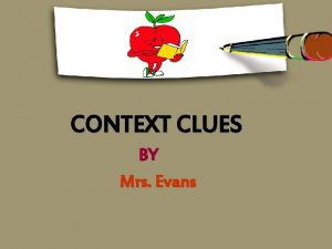 CONTEXT CLUES BY Mrs Evans Concept map WHAT