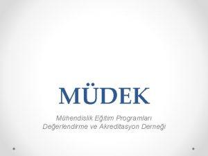 MDEK Mhendislik Eitim Programlar Deerlendirme ve Akreditasyon Dernei
