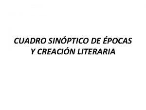 CUADRO SINPTICO DE POCAS Y CREACIN LITERARIA POCA