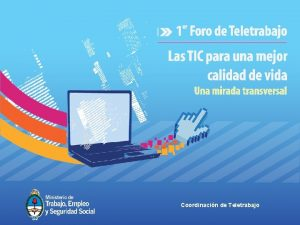 Coordinacin de Teletrabajo TELETRABAJO CONCEPTO Y VENTAJAS Concepto
