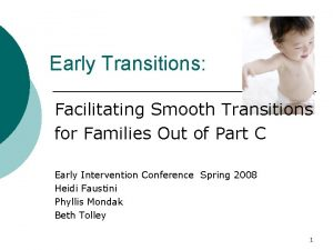 Early Transitions Facilitating Smooth Transitions for Families Out