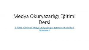 Medya Okuryazarl Eitimi Dersi 2 Hafta Trkiyede Medya