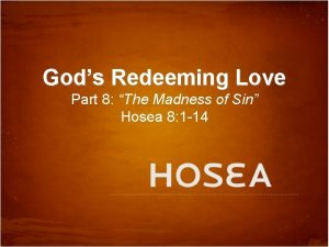 Gods Redeeming Love Part 8 The Madness of