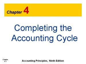 Chapter 4 Completing the Accounting Cycle Chapter 4