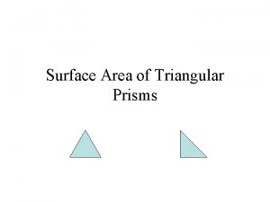 Surface Area of Triangular Prisms Definition The sum