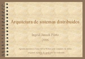 Arquitetura de sistemas distribudos Ingrid Jansch Prto 2006