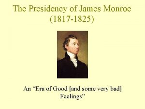 The Presidency of James Monroe 1817 1825 An