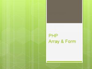 PHP Array Form Array adalah variable khusus yang