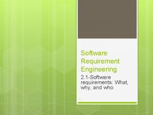 Software Requirement Engineering 2 1 Software requirements What