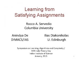 Learning from Satisfying Assignments Rocco A Servedio Columbia