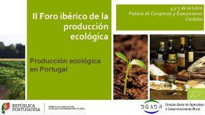 II Foro ibrico de la produccin ecolgica Produccin
