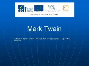 Mark Twain Autorem materilu a vech jeho st