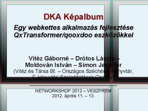 DKA Kpalbum Egy webkettes alkalmazs fejlesztse Qx Transformerqooxdoo