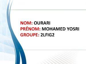 NOM OURARI PRNOM MOHAMED YOSRI GROUPE 2 LFIG