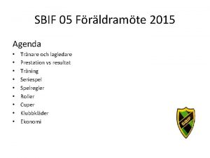 SBIF 05 Frldramte 2015 Agenda Trnare och lagledare