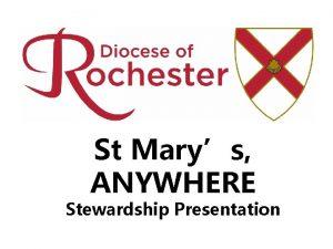 St Marys ANYWHERE Stewardship Presentation At Marys Church