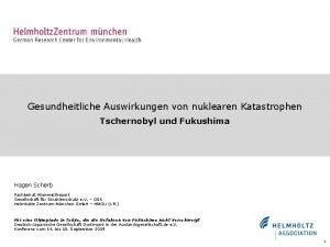 Gesundheitliche Auswirkungen von nuklearen Katastrophen Tschernobyl und Fukushima