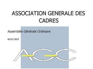 ASSOCIATION GENERALE DES CADRES Assemble Gnrale Ordinaire 06032019