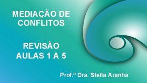 MEDIAO DE CONFLITOS REVISO AULAS 1 A 5
