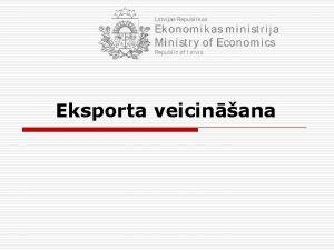 Eksporta veicinana Galvens preu un pakalpojumu eksporta grupas