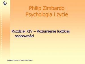 Philip Zimbardo Psychologia i ycie Rozdzia XIV Rozumienie