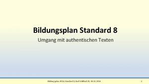 Bildungsplan Standard 8 Umgang mit authentischen Texten Bildungsplan