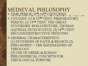 MEDIEVAL THPHILOSOPHY TH TIME PERIOD 8 14 CENTURIES