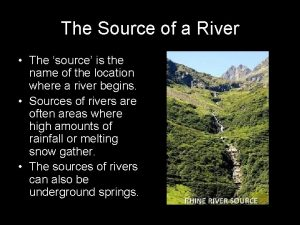 The Source of a River The source is