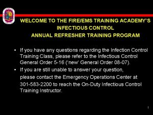 WELCOME TO THE FIREEMS TRAINING ACADEMYS INFECTIOUS CONTROL