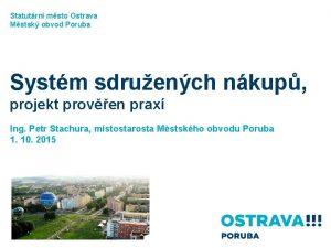 Statutrn msto Ostrava Mstsk obvod Poruba Systm sdruench