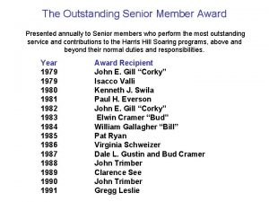 The Outstanding Senior Member Award Presented annually to