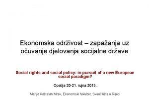 Ekonomska odrivost zapaanja uz ouvanje djelovanja socijalne drave