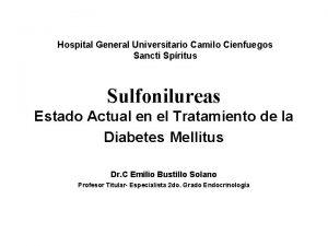 Hospital General Universitario Camilo Cienfuegos Sancti Spritus Sulfonilureas