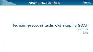 SDAT Sbr dat NB Jednn pracovn technick skupiny
