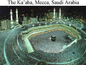 The Kaaba Mecca Saudi Arabia ISLAM 1 Islam
