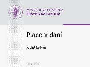 Placen dan Michal Radvan Zpat prezentace www law