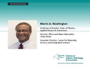 2017 NYSTAR Annual Meeting Morris A Washington Professor