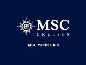 MSC Yacht Club MSC Yacht Club Experienta finala