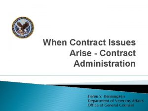 When Contract Issues Arise Contract Administration Helen S