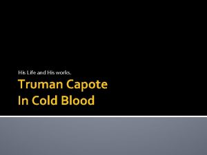 His Life and His works Truman Capote In