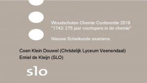 Woudschoten Chemie Conferentie 2018 1743 275 jaar voorlopers