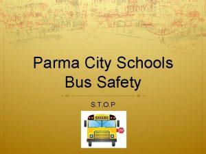 Parma City Schools Bus Safety S T O