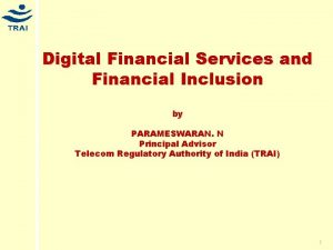 Digital Financial Services and Financial Inclusion by PARAMESWARAN