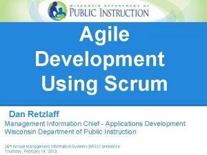 Agile Development Using Scrum Dan Retzlaff Management Information