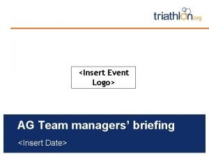 Insert Event Logo AG Team managers briefing Insert