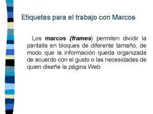 Etiquetas para el trabajo con Marcos Los marcos