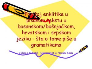 Poloaj enklitike u pisanom tekstu u bosanskombonjakom hrvatskom