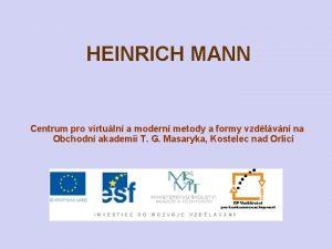 HEINRICH MANN Centrum pro virtuln a modern metody